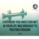 Everybody you have ever met in your life was brought to you for a reason.