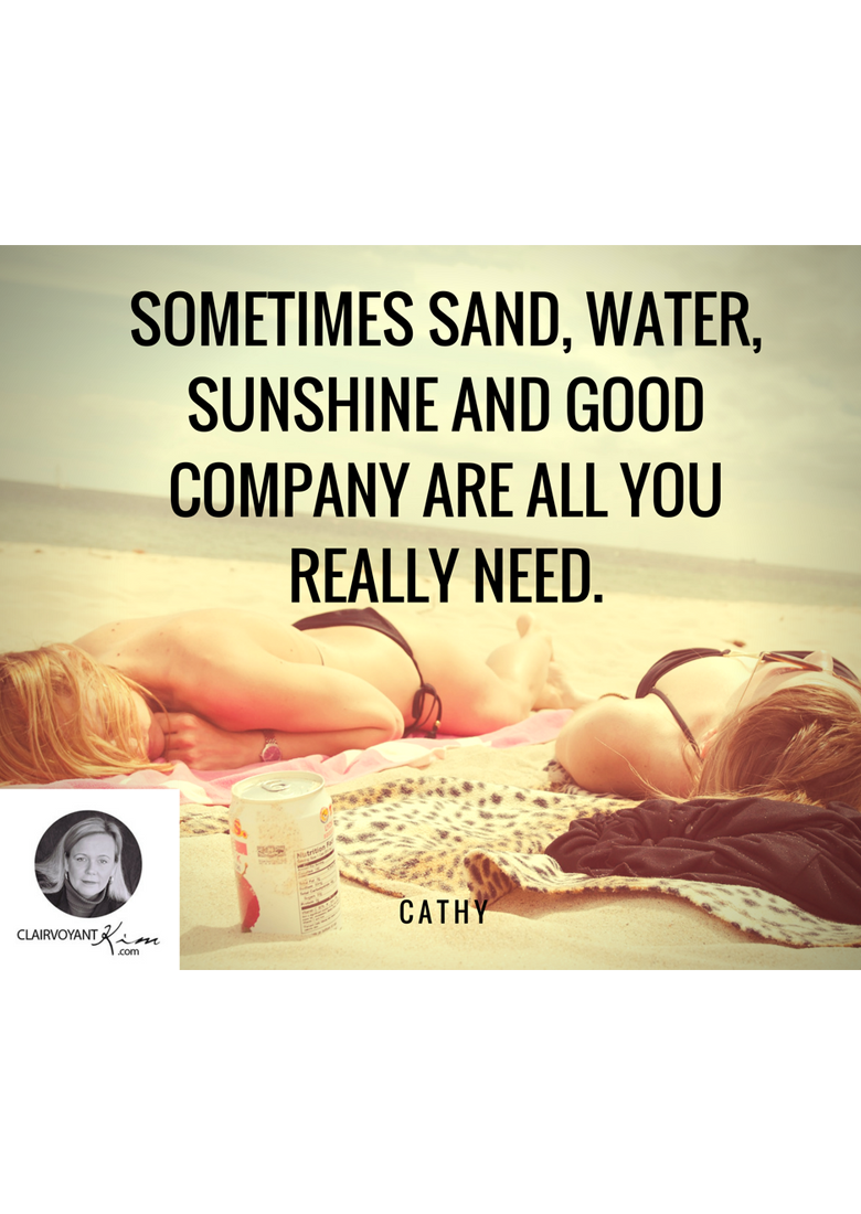Sometimes sand, water, sunshine and good company are all you need.